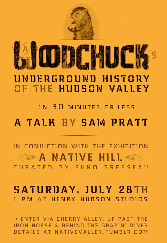 A Woodchuck's Underground History of the Hudson Valley, a talk by Sam Pratt